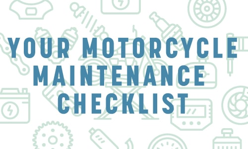 Your Motorcycle Maintenance Checklist