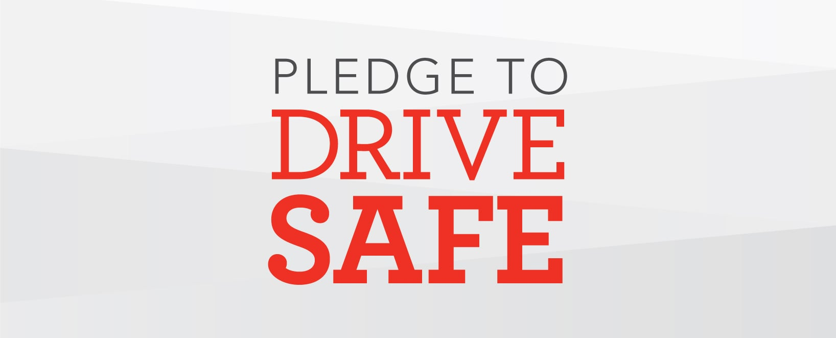 Pledge to drive safe