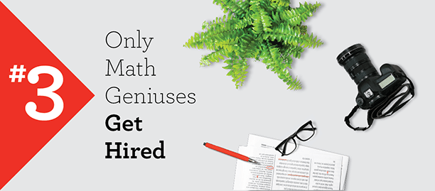 Myth #3 – Only Math Geniuses Get Hired