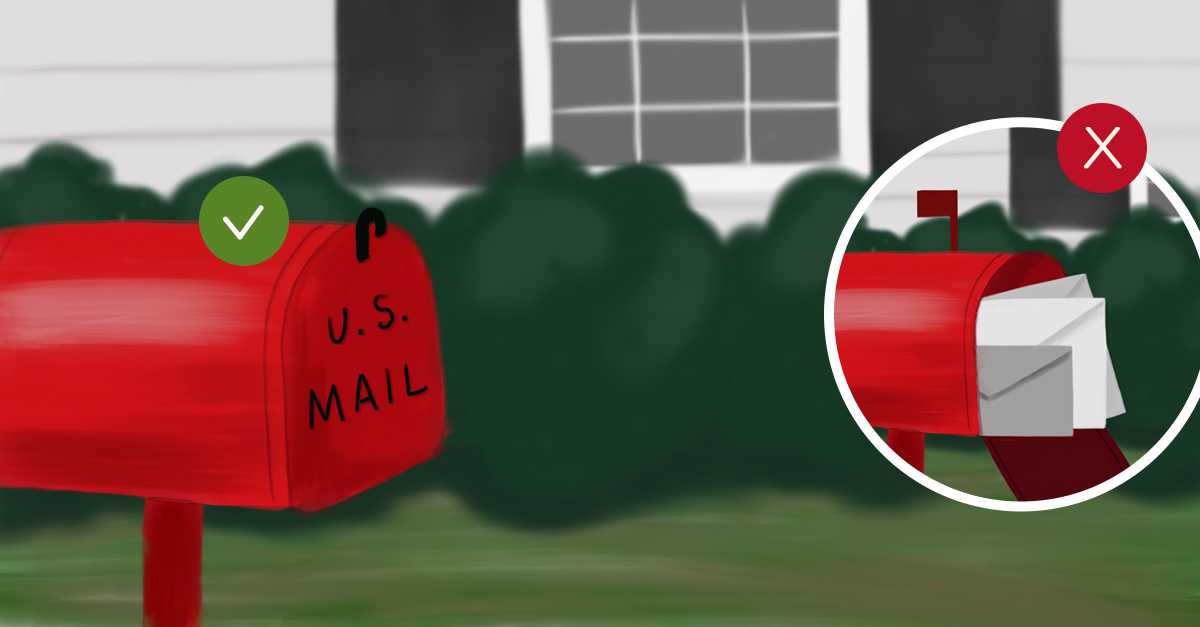 Have the post office hold your mail.
