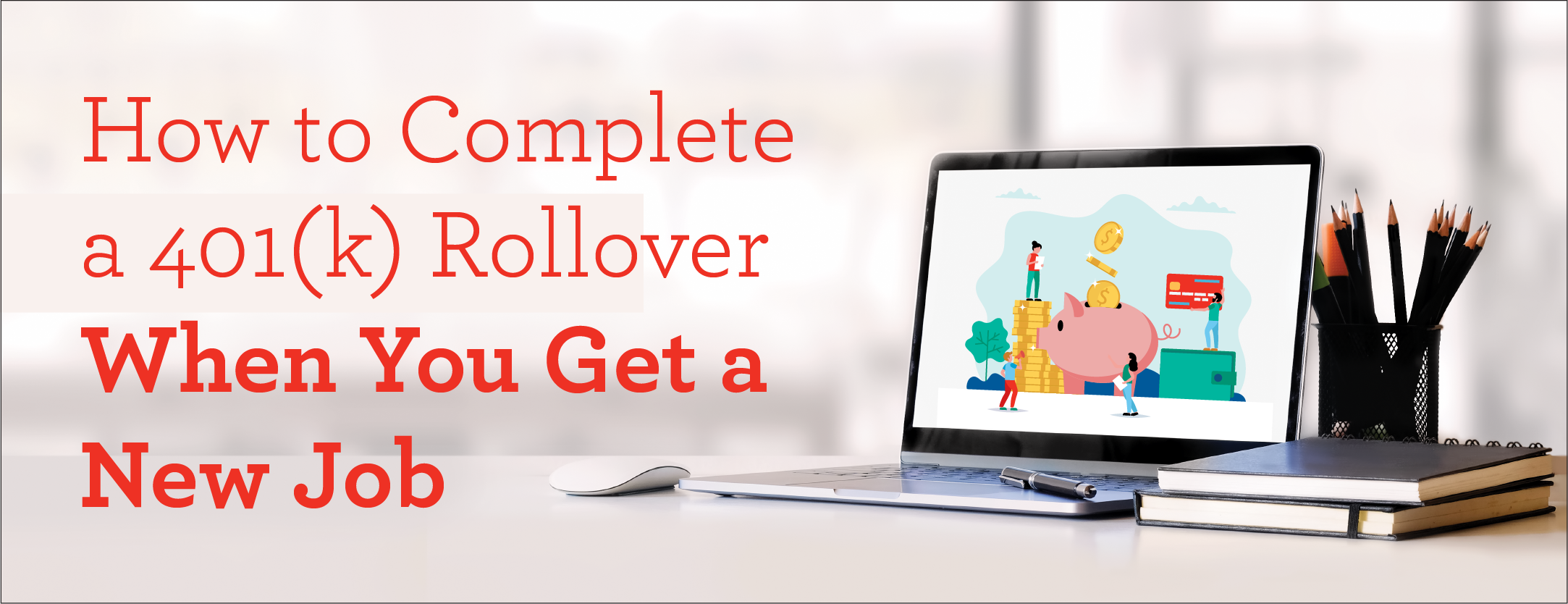 How to Complete a 401(k) Rollover When You Get a New Job header image